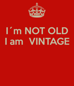 i-m-not-old-i-am-vintage-2